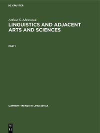 Cover Arthur S. Abramson: Linguistics and Adjacent Arts and Sciences. Part 1