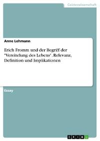 """Cover Erich Fromm und der Begriff der """"Vereitelung des Lebens"""". Relevanz, Definition und Implikationen"""
