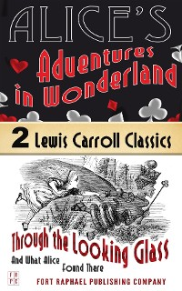 Cover Alice's Adventures in Wonderland AND Through the Looking-Glass And What Alice Found There - Unabridged
