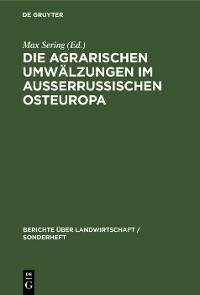 Cover Die agrarischen Umwälzungen im außerrussischen Osteuropa