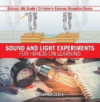 Cover Sound and Light Experiments for Hands-on Learning - Science 4th Grade | Children's Science Education Books