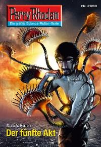 Cover Perry Rhodan 2690: Der fünfte Akt