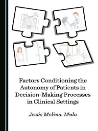 Cover Factors Conditioning the Autonomy of Patients in Decision-Making Processes in Clinical Settings