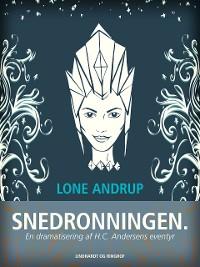 Cover Snedronningen. En dramatisering af H.C. Andersens eventyr