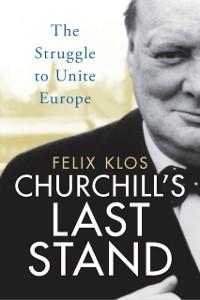 Cover Churchill's Last Stand
