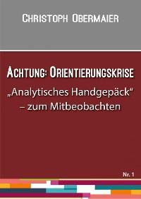 Cover Achtung: Orientierungskrise