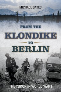 Cover From the Klondike to Berlin