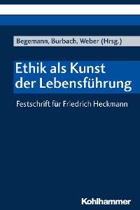 Cover Ethik als Kunst der Lebensführung