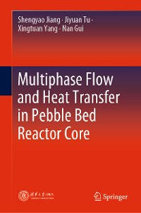 Cover Multiphase Flow and Heat Transfer in Pebble Bed Reactor Core