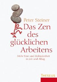 Cover Das Zen des glücklichen Arbeitens