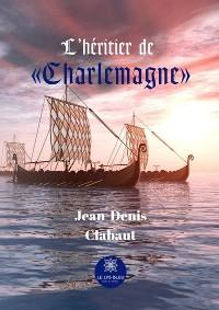 Cover L'héritier de « Charlemagne »