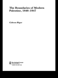 Cover Boundaries of Modern Palestine, 1840-1947