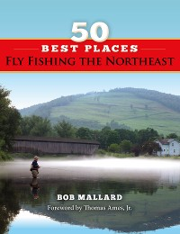 Cover 50 Best Places Fly Fishing the Northeast