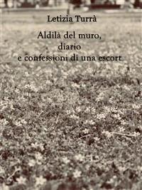 Cover Aldilà del muro, diario e confessioni di una Escort