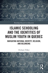 Cover Islamic Schooling and the Identities of Muslim Youth in Quebec