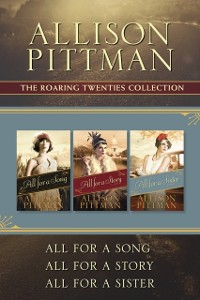 Cover Roaring Twenties Collection: All for a Song / All for a Story / All for a Sister