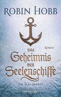 Cover Das Geheimnis der Seelenschiffe - Die Händlerin