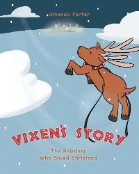 Cover Vixen's Story: The Reindeer who Saved Christmas