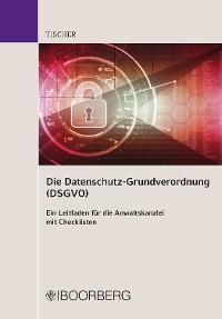 Cover Die Datenschutz-Grundverordnung (DSGVO)