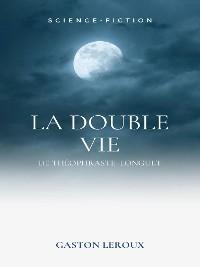 Cover La Double Vie de Théophraste Longuet
