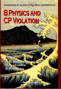 Cover B Physics And Cp Violation: Proceedings Of The 2nd International Conference