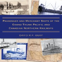 Cover Passenger and Merchant Ships of the Grand Trunk Pacific and Canadian Northern Railways