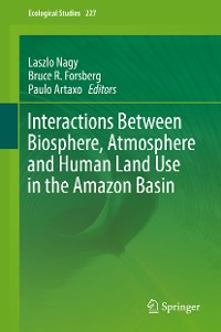 Cover Interactions Between Biosphere, Atmosphere and Human Land Use in the Amazon Basin