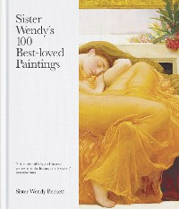 Cover Sister Wendy's 100 Best-loved Paintings