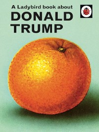 Cover A Ladybird Book About Donald Trump
