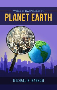 Cover What is Happening to Planet Earth