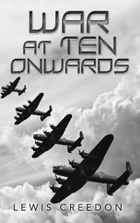 Cover War at Ten Onwards
