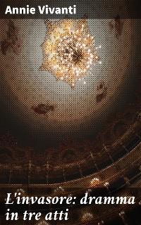 Cover L'invasore: dramma in tre atti
