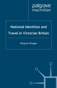 Cover National Identities and Travel in Victorian Britain