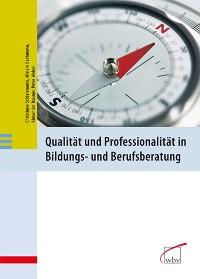 Cover Qualität und Professionalität in Bildungs- und Berufsberatung