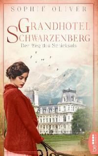 Cover Grandhotel Schwarzenberg - Der Weg des Schicksals