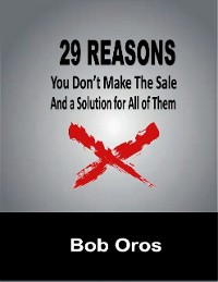 Cover 29 Reasons You Don't Make the Sale and a Solution for All of Them
