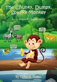 Cover The Chunky, Dumpy, Spunky Monkey