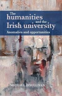 Cover The humanities and the Irish university