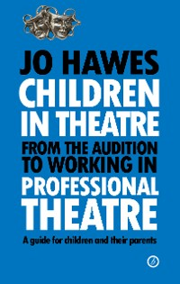 Cover Children in Theatre: From the audition to working in professional theatre