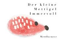 Cover Der kleine Mettigel Immervoll