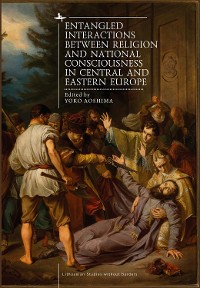 Cover Entangled Interactions between Religion and National Consciousness in Central and Eastern Europe