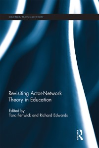 Cover Revisiting Actor-Network Theory in Education