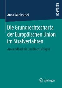 Cover Die Grundrechtecharta der Europäischen Union im Strafverfahren