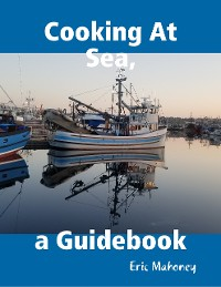 Cover Cooking At Sea, a Guidebook