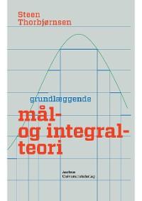 Cover GrundlAeggende mal- og integralteori