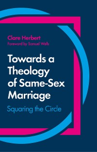 Cover Towards a Theology of Same-Sex Marriage