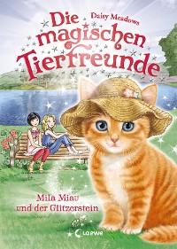 Cover Die magischen Tierfreunde 12 - Mila Miau und der Glitzerstein