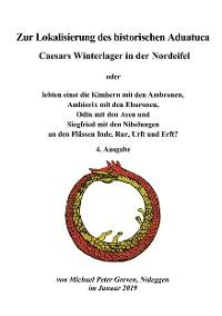 Cover Zur Lokalisierung des historischen Aduatuca - Caesars Winterlager in der Nordeifel