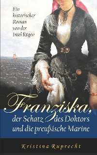 Cover Franziska, der Schatz des Doktors und die preußische Marine