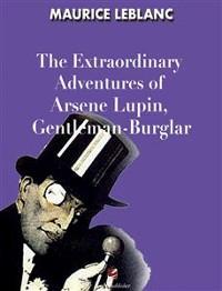 Cover The Extraordinary Adventures of Arsene Lupin, Gentleman- Burglar